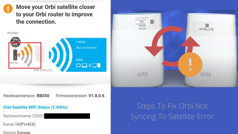 Steps To Fix Orbi Not Syncing To Satellite or Orbi satellite goes offline and won't connect to router